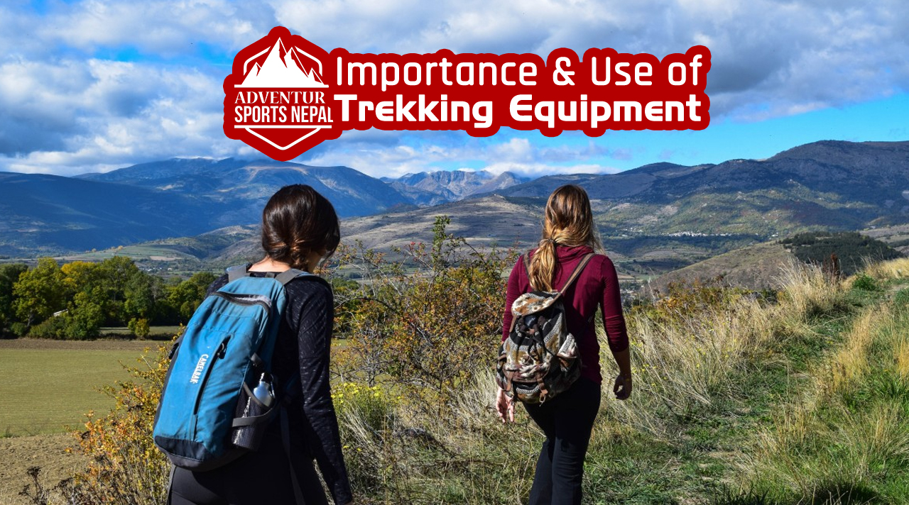 Importance & Use of Trekking Equipment