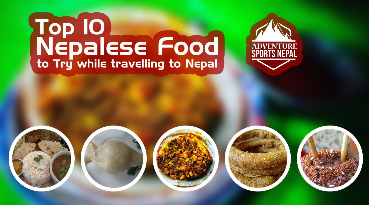 Top 10 Nepalese Food to Try while travelling to Nepal